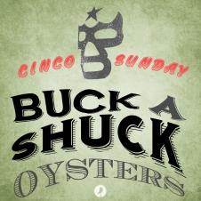 Cinco Sunday Buck a shuck